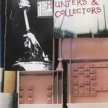 Hunters & Collectors by Hunters & Collectors