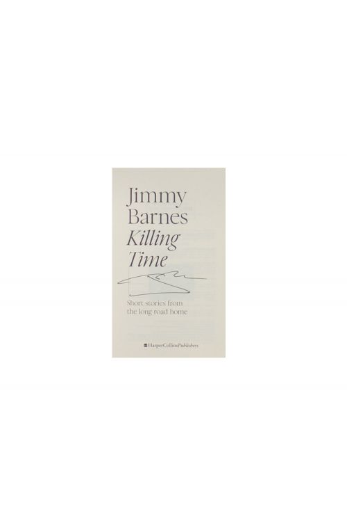 Killing Time- Signed Copy! by Jimmy Barnes