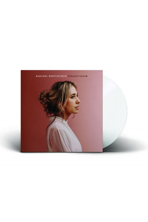 FINALLY CLEAR (LP) CLEAR VINYL LIMITED EDITION - PREORDER NOW! by Raechel Whitchurch