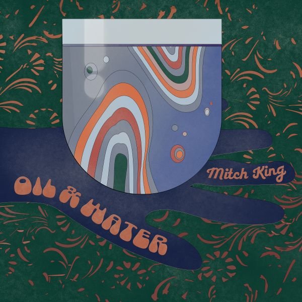 Mitch King – Oil & Water Single Digital Download
